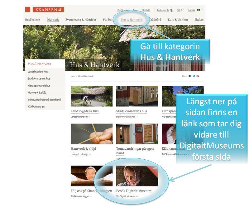 Från Skansens hemsida nås DigitaltMuseum via kategorin Hus & Hantverk. Självfallet går det också bra att gå in på DigitaltMuseum direkt på www.digitaltmuseum.se. Klicka på bilden för att se ett större format.